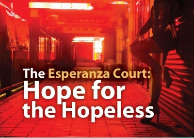 The Esperanza Court: Hope for the Hopeless
